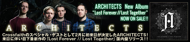 ARCHITECTS 『Lost Forever // Lost Together』特集!!