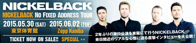 """NICKELBACK No Fixed Address Tour""特集!!"