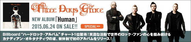 THREE DAYS GRACE『Human』特集!!