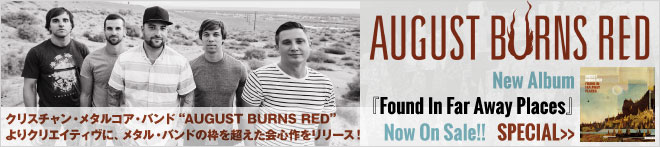 AUGUST BURNS RED 『Found In Far Away Places』特集!!
