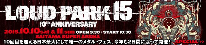 """LOUD PARK 15""特集!!"