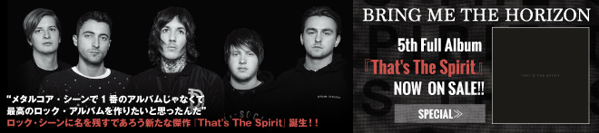 BRING ME THE HORIZON 『That's The Spirit』 特集!!