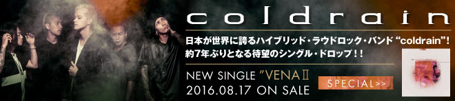 coldrain 『VENAⅡ』特集!!