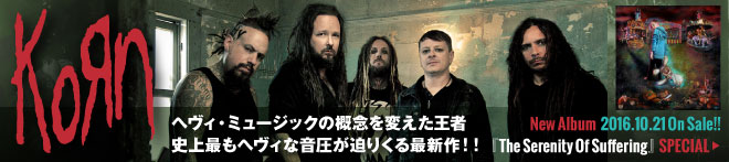 KORN 『The Serenity Of Suffering』特集!!