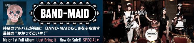 BAND-MAID『Just Bring It』特集!!