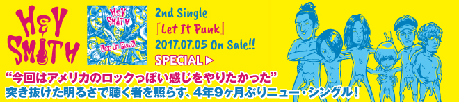 HEY-SMITH 『Let It Punk』 特集!!