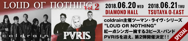 "coldrain主催""LOUD OR NOTHING vol.2""特集!!"