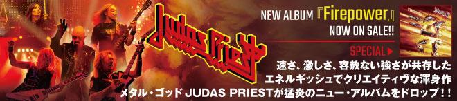 JUDAS PRIEST『Firepower』特集!!