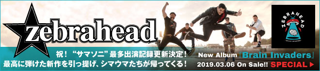 ZEBRAHEAD『Brain Invaders』特集!!
