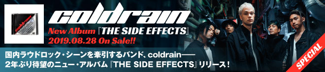 coldrain『THE SIDE EFFECTS』特集!!