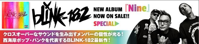 BLINK-182『Nine』特集!!