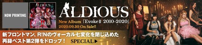 Aldious『EvokeⅡ 2010-2020』特集!!