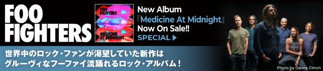 FOO FIGHTERS『Medicine At Midnight』特集!!