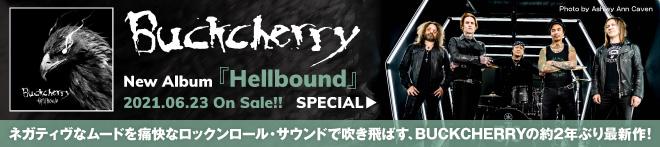 BUCKCHERRY『Hellbound』特集!!