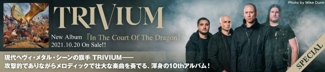 TRIVIUM『In The Court Of The Dragon』特集!!