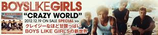 BOYS LIKE GIRLS 『Crazy World』特集!!