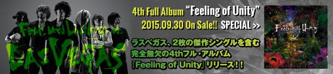 Fear, and Loathing in Las Vegas 『Feeling of Unity』特集!!